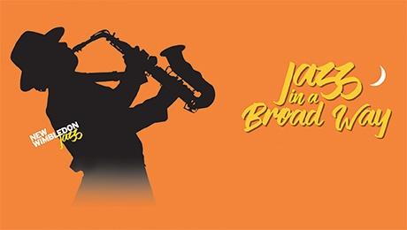Jazz in a Broad Way Apr 20 at Studio at New Wimbledon Theatre