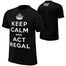 """William Regal """"Keep Calm & Act Regal"""" Black Authentic T-Shirt"""